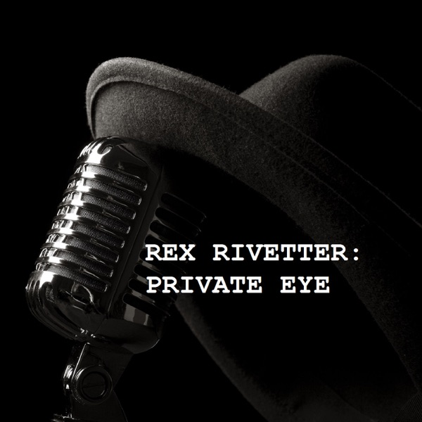 Rex Rivetter: Private Eye
