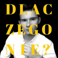 Dlaczego nie? - Podcast podcast