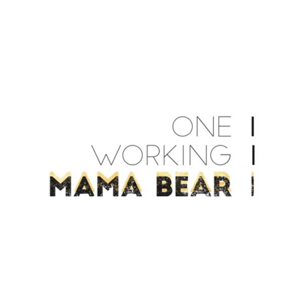 One Working Mama Bear