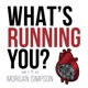What's Running You? with Morgan Simpson