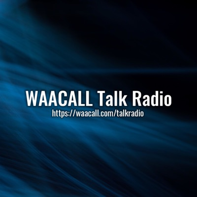 WAACALL Talk Radio
