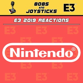 808s and Joysticks: E3 2019: Nintendo Direct on Apple Podcasts