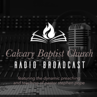 Calvary Baptist Church Radio Broadcast podcast