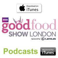 BBC Good Food Show -  London-  13-15 November 2015 podcast