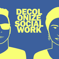 Podcast cover art for Decolonize Social Work
