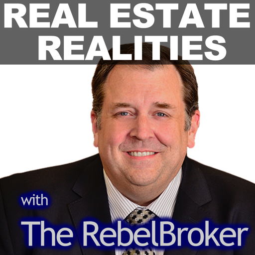"""Cover image of Real Estate Realities With Robert """"The RebelBroker"""" Whitelaw"""