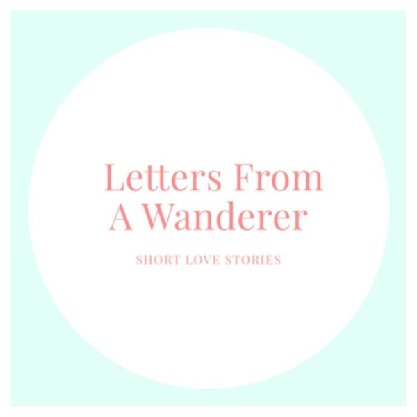 Letters From A Wanderer