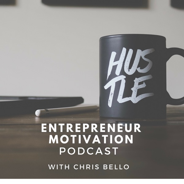 Entrepreneur Motivation Podcast