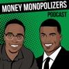 Money Monopolizers Podcast artwork