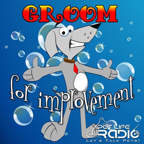 Groom for Improvement on Pet Life Radio (PetLifeRadio.com)