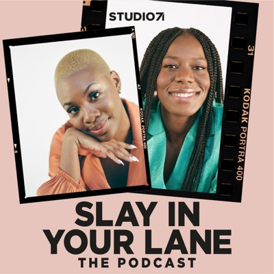 Slay In Your Lane: The Podcast:Studio71 UK