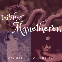 Tai'Shar Manetheren: a Wheel of Time Podcast podcast