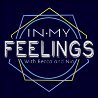 In My Feelings Podcast podcast