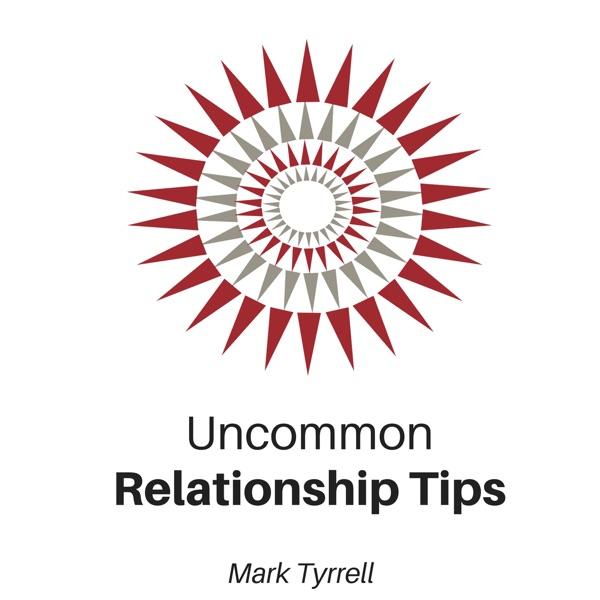 Uncommon Relationship Tips
