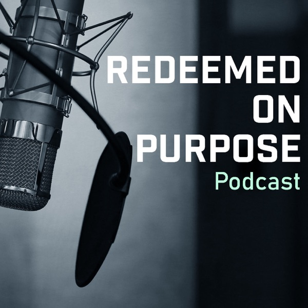 Redeemed on Purpose Podcast