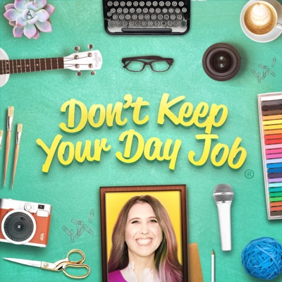 Don't Keep Your Day Job:Cathy Heller