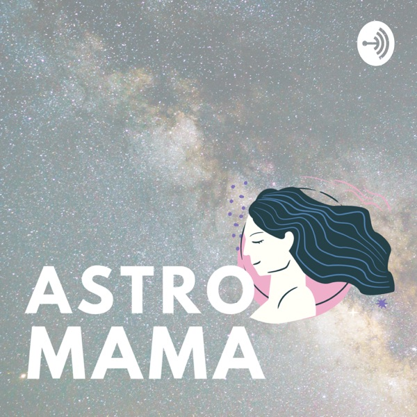 Astro Mama with Kate Murray-Fuerth