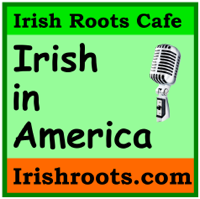 Irish in America: History and Genealogy podcast