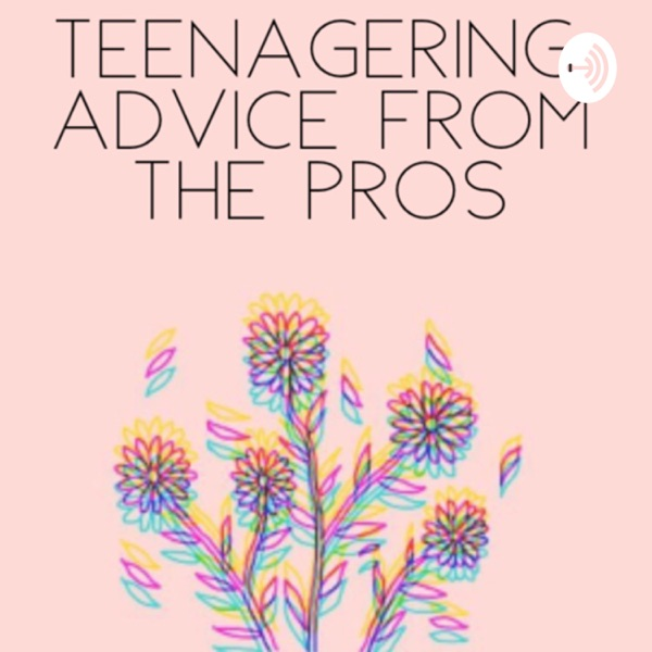 TEENAGERING: advice from the pros