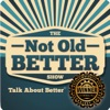 The Not Old - Better Show