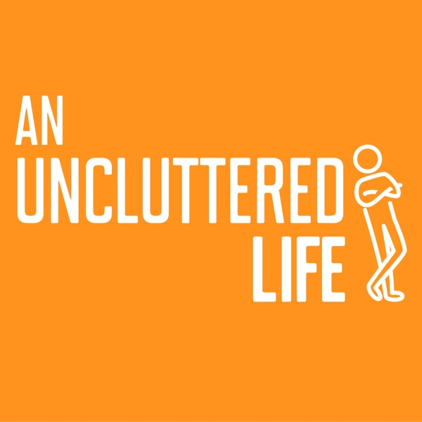 AUL #174 - What our uncluttered life looks like (Part 2 - Our