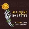 All Crime No Cattle artwork