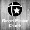 Gospel Mission Church - Sermons artwork