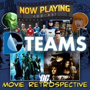 Now Playing Presents:  The DC Comics Team-Ups Movie Retrospective Series