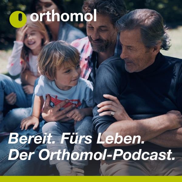 Bereit. Fürs Leben. Der Orthomol-Podcast.