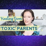 Toxic Parents, How To Regain Your Energy & Self-worth (perceptual shifts & tools)