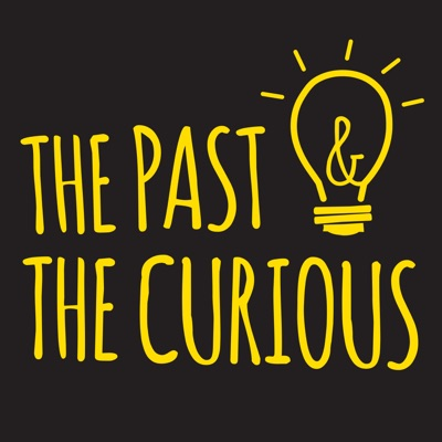 The Past and The Curious: A History Podcast for Kids and Families