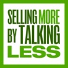 Selling More by Talking Less - Sales Training, Sales Motivation, Sales Techniques, Prospecting artwork