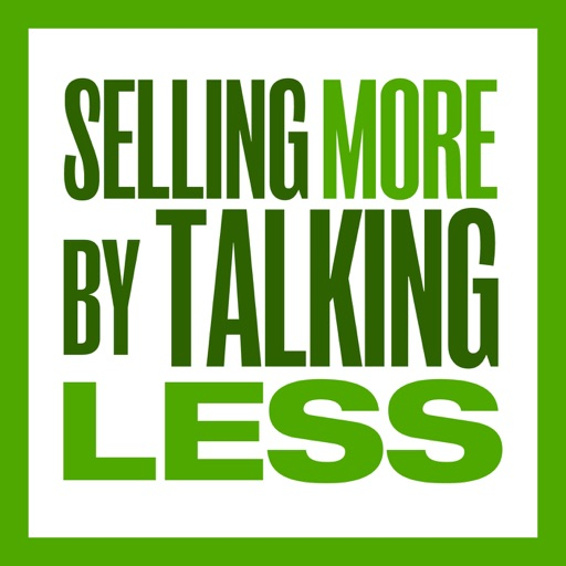 Cover image of Selling More by Talking Less - Sales Training, Sales Motivation, Sales Techniques, Prospecting