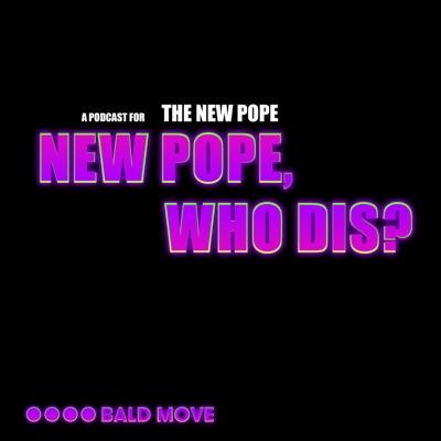 New Pope, Who Dis?:Bald Move