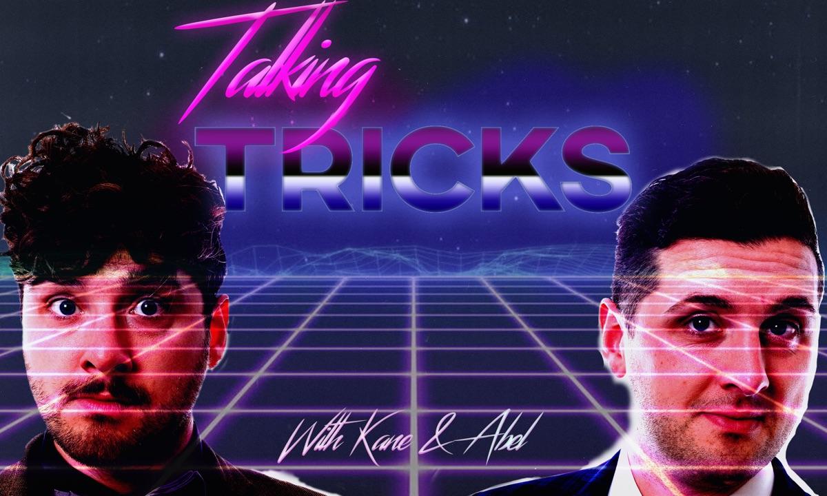 Talking Tricks with Kane & Abel