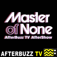 Master Of None Reviews & After Show - AfterBuzz TV podcast