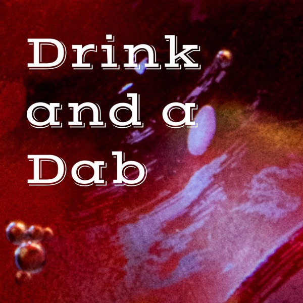 Drink and a Dab