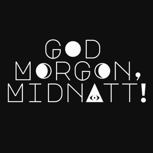 Godmorgon, Midnatt!