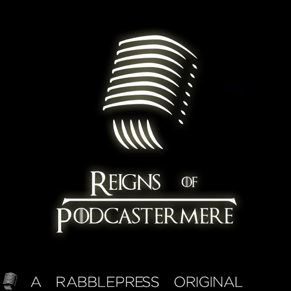 Reigns of Podcastemere – Buffer and Binge
