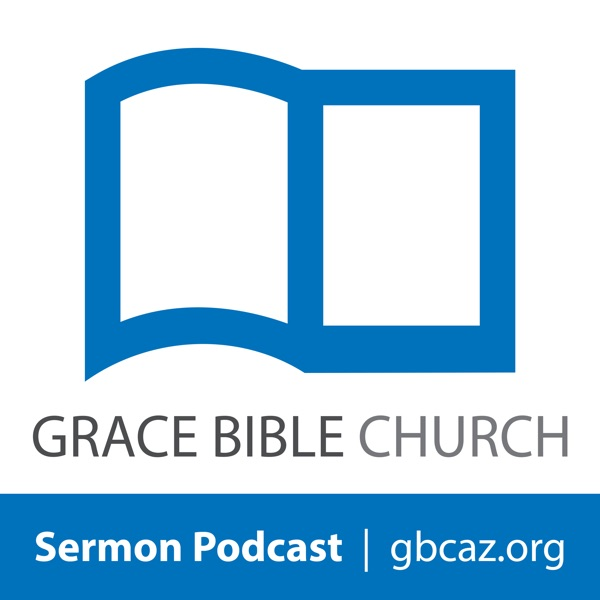 Grace Bible Church - Sermons Podcast