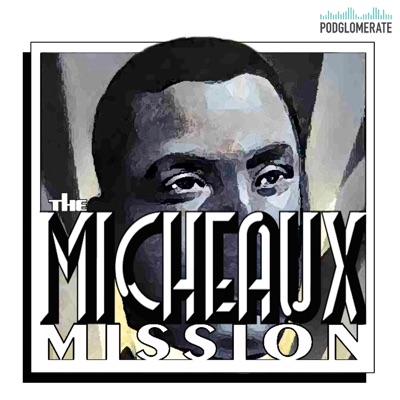Micheaux Mission:The Podglomerate / Micheaux Mission
