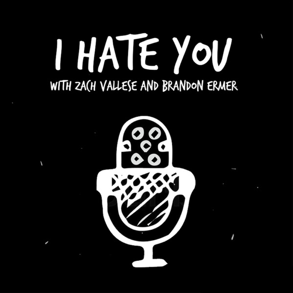 I Hate You - Podcast