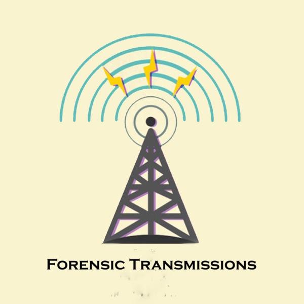 Forensic Transmissions