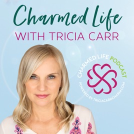 Charmed Life with Tricia Carr on Apple Podcasts