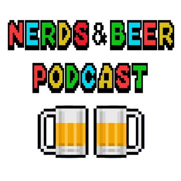 Nerds & Beer Podcast