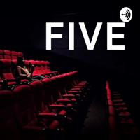 FIVE podcast