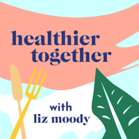 Healthier Together podcast