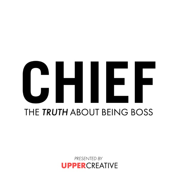 CHIEF - The Real Truth About Being Boss