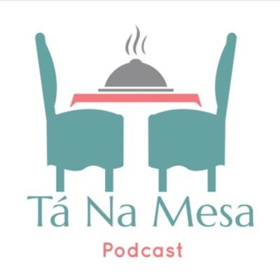 Ta Na Mesa Podcast:Tá Na Mesa Podcast