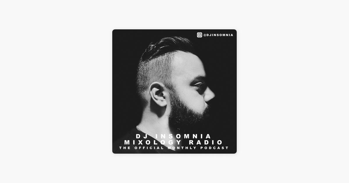 DJ Insomnia: Mixology Radio on Apple Podcasts